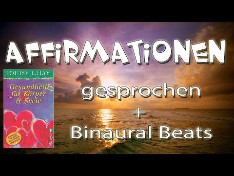 Louise Hay - Affirmationen Zum Buch Gesundheit Für Körper Und Seele + Binaurale Beats Und Gesprochen