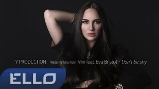 Клип DJ Vini - Don't Be Shy ft. Eva Bristol