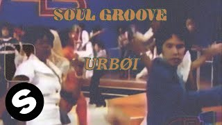URBØI - Soul Groove