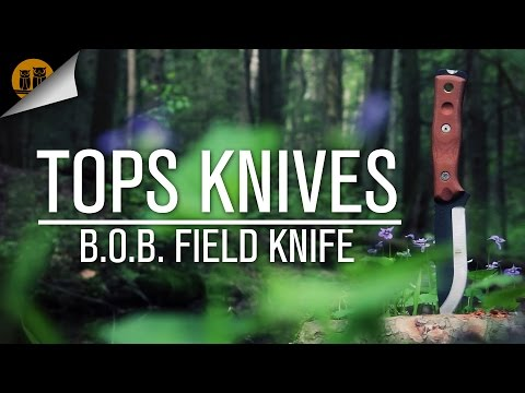 TOPS Knives - Brothers of Bushcraft [B.O.B.] Fixed Blade Knife Review