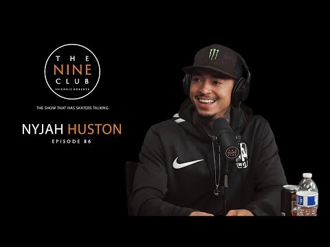Nyjah Huston | The Nine Club With Chris Roberts - Episode 86