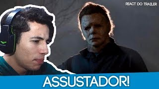REACT TRAILER HALLOWEEN 2018 - MICHAEL MYERS VOLTOU!
