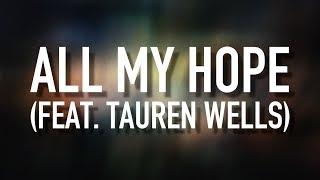 All My Hope (feat. Tauren Wells) - [Lyric Video] Crowder