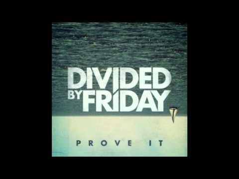Divided By Friday - Closer