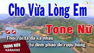 Karaoke Cho Vừa Lòng Em Tone Nữ Nhạc Sống | Trọng Hiếu
