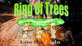 Ring Of Trees - Live The Light CD Release