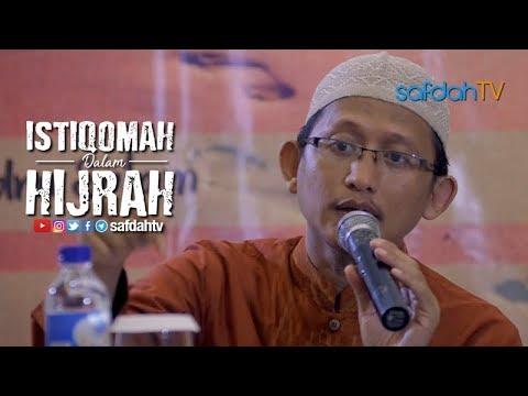 Daurah Hijrah Channel: Istiqomah Dalam Hijrah - Ustadz Badru Salam, Lc