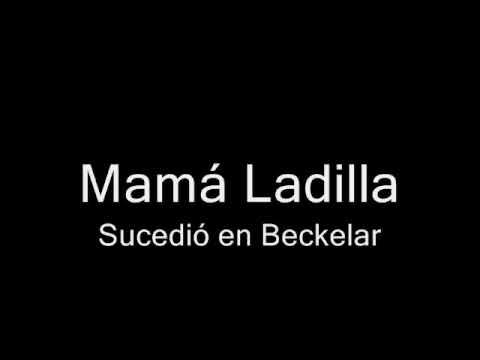 Mama Ladilla - Sucedio En Beckelar