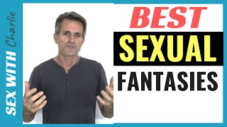 Best Sexual Fantasies For Your Sex Life