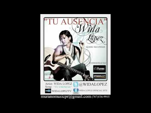 WIDA LOPEZ TU AUSENCIA (MUSICA NUEVA 2011 2012)