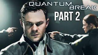 Quantum Break Walkthrough Part 2 - ACT 2 (Preview) Xbox One Gameplay