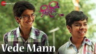 Vede Mann | Firkee | Parth Bhalerao, Pushkar Lonarkar & Atharva Upasini | Sunit Zadhav