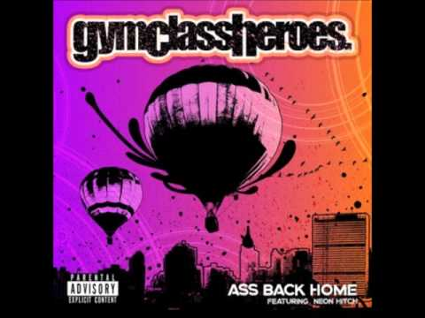 Gym Class Heroes Ft. Neon Hitch - Ass Back Home (instrumental) [download] video