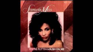 Watch Stephanie Mills youre Puttin A Rush On Me video