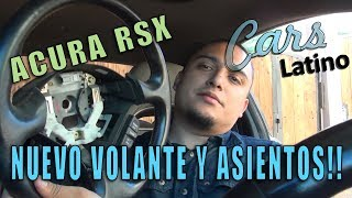Nuevo Volante y Asientos en mi Acura RSX! *CarsLatino*