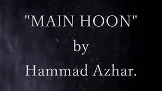 MAIN HOON | Hammad Azhar | Latest Sad Song 2018.