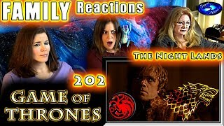 Game of Thrones | 202 | The Night Lands | FAMILY Reactions | Fair Use