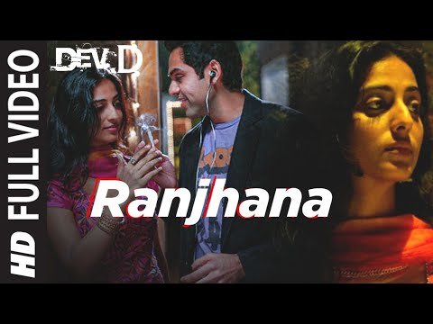 Ranjhana Full Song Dev D