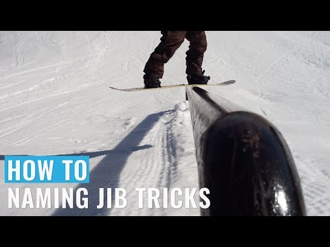 How To Name Snowboard Jib Tricks