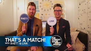 """That's a Match!"" with Rhett & Link"