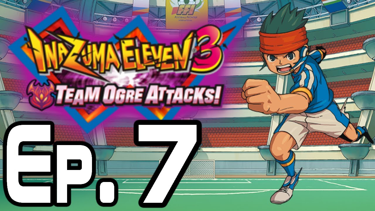 Inazuma eleven 3 team ogre attacks walkthrough episode 7 vs big