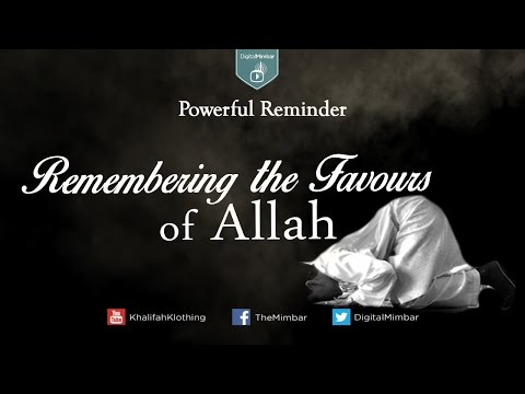 Remembering the Favours of Allah - Powerful Reminder