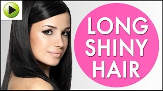 Hair Care - Long Shiny Hair - Natural Ayurvedic Home Remedies