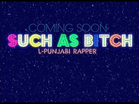 SUCH AS BITCH - TEASEAR'S - L-Punjabi Rapper