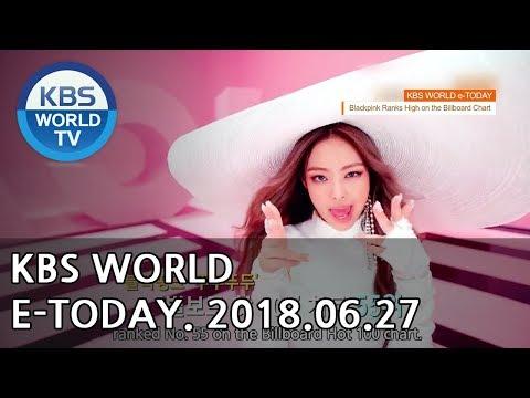 KBS WORLD e-TODAY [ENG/2018.06.27]