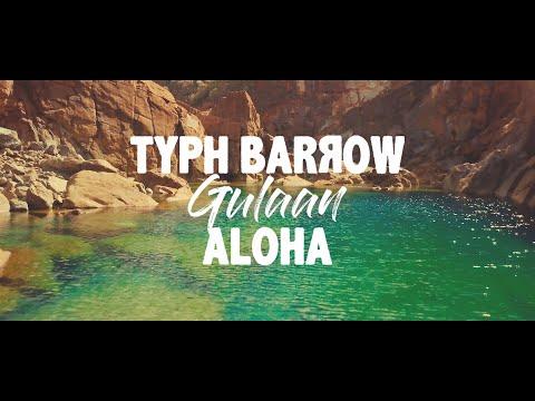 Typh Barrow feat. Gulaan - Aloha [Official Music Video]
