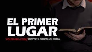 EL PRIMER LUGAR - REFLEXIONES CRISTIANAS