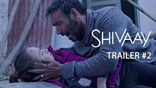 Shivaay | Official Trailer #2 | Ajay Devgn