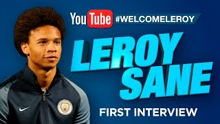 LEROY SANE SIGNS FOR MAN CITY! | EXCLUSIVE FIRST INTERVIEW