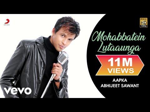 Abhijeet Sawant - Mohabbatein Lutaaunga