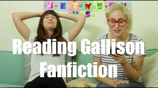 Reading Gallison Fanfiction / Is This What You Want?
