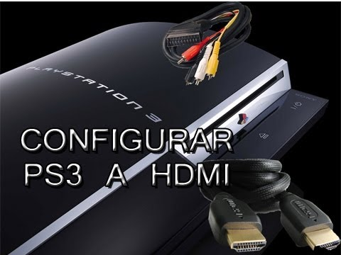 CONFIGURAR PS3 A HDMI. SENCILLO.