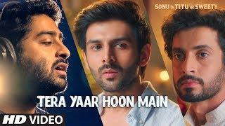 Tera Yaar Hoon Main | Sonu Ke Titu Ki Sweety | Arijit Singh Rochak Kohli | MOVIE ►In Cinemas
