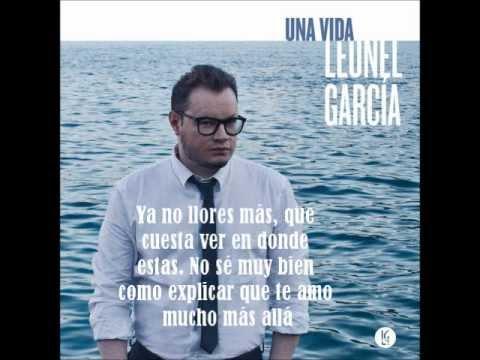 Leonel Garc ía Una Vida (con letra)
