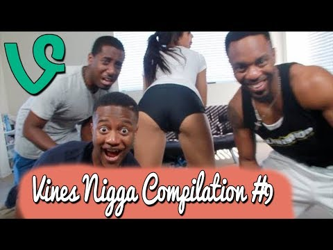 Vines Nigga Compilation Part 9 video