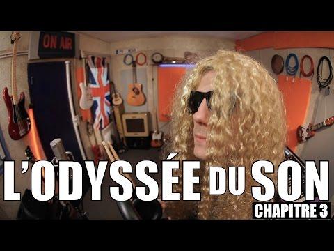 L'Odyssée du Son - Chapitre 3 : le mixage