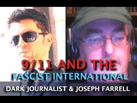 9/11 AND THE FASCIST INTERNATIONAL TRAP! DARK JOURNALIST & JOSEPH FARRELL