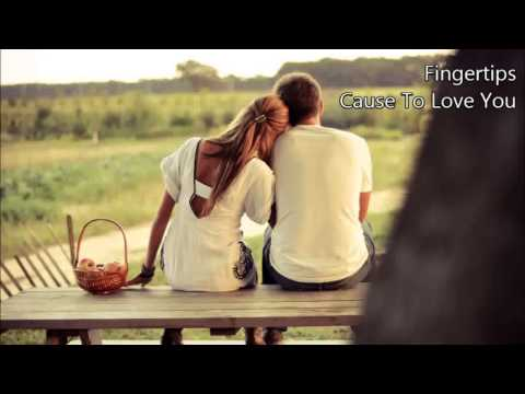 Fingertips - Cause To Love You