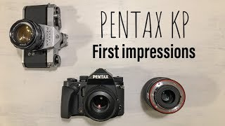 Pentax KP - First Impressions. A DSLR In 2019??