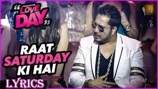 RAAT SATURDAY KI HAI LYRICS Video Song | LOVE DAY - PYAAR KAA DIN | Mika Singh