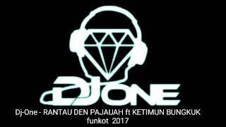 download lagu Dj One - Mix - Rantau Den Pajauh Ft gratis