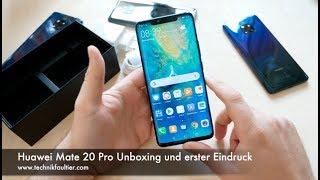 Huawei Mate 20 Pro Unboxing und erster Eindruck
