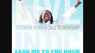 Stephen Hurd - Lead Me To The ROCK with Reprise