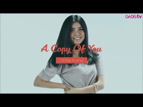 download lagu Chilla Kiana - A Copy of You (Live at GADISmagz) gratis