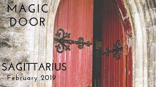 SAGITTARIUS: Magic DoorFebruary 2019