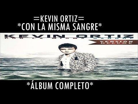 Kevin Ortiz - Con La Misma Sangre (Álbum Completo)
